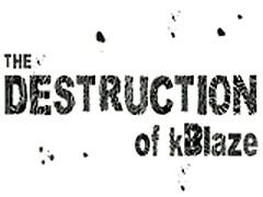 The Destruction Of KBlaze - Promo 4